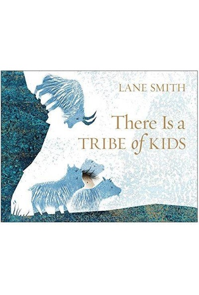 There's A Tribe Of Kids - Lane Smith