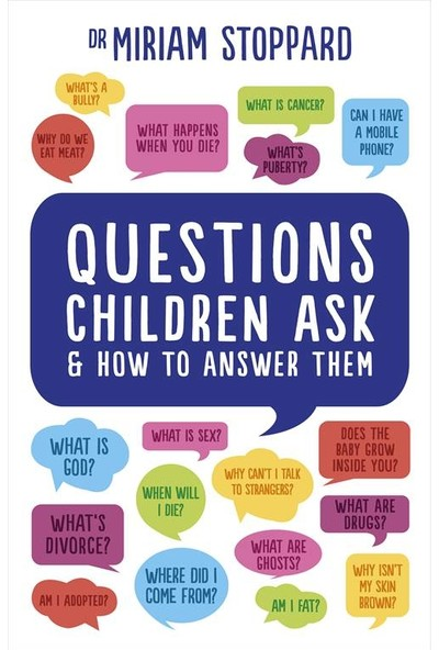 Questions Children Ask And How To Answer Them - Miriam Stoppard