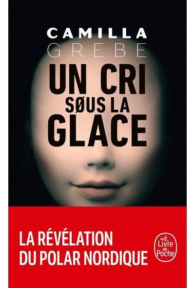 Un Cri Sous Le Glace - Camilla Grebe