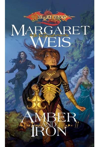 Amber and Iron (Dragonlance: The Dark Disciple 2) - Margaret Weis