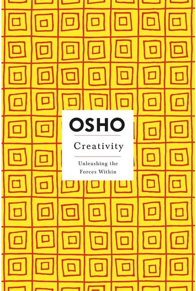 Creativity: Unleashing The Forces Within - Osho