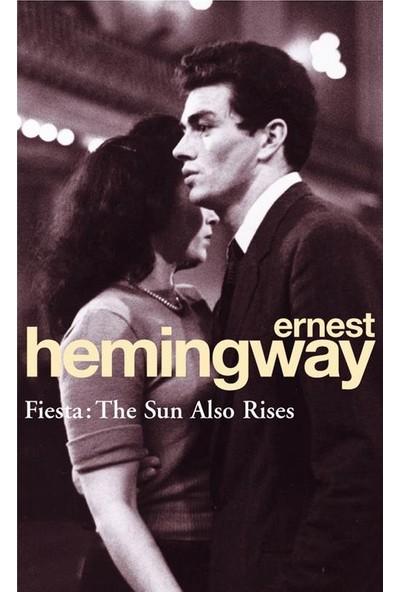 Fiesta: The Sun Also Rises - Ernest Hemingway