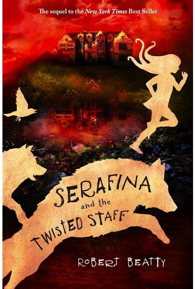Serafina and the Twisted Staff (Serafina 2) - Robert Beatty