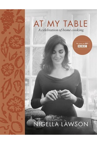 At My Table: A Celebration Of Home Cooking - Nigella Lawson