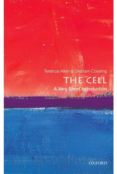 The Cell: A Very Short Introduction - Terence Allen