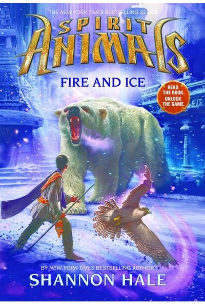 Spirit Animals 4: Fire and Ice - Shannon Hale