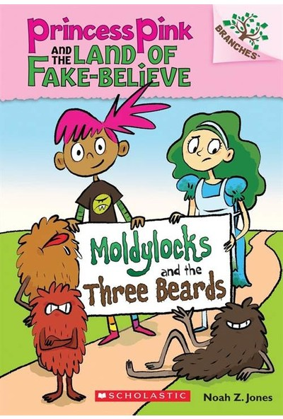 Moldylocks and the Three Beards (Princess Pink and the Land of Fake-Believe 1) - Noah Z. Jones