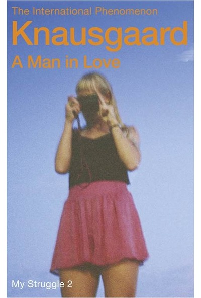 A Man İn Love (My Struggle 2) - Karl Ove Knausgaard