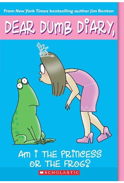 Dear Dumb Diary: Am I the Princess or the Frog? - Jim Benton