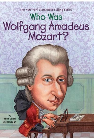 Who Was Wolfgang Amadeus Mozart? - Yona Zeldis McDonough