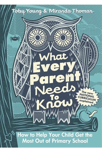 What Every Parent Needs to Know - Toby Young