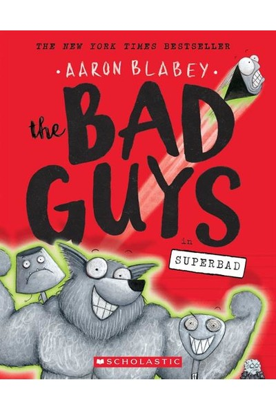 The Bad Guys 8: The Bad Guys In Superbad - Aaron Blabey