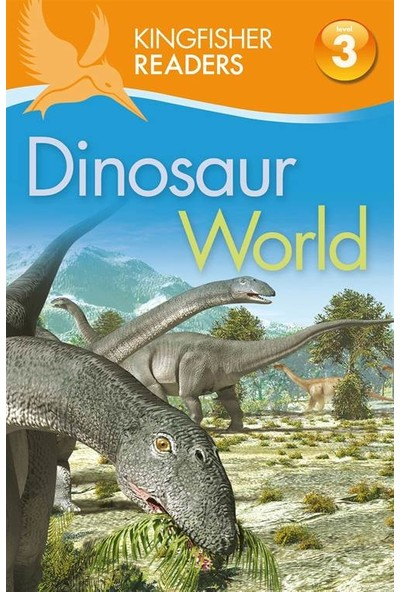 Kingfisher Readers: Dinosaur World - Claire Llewellyn