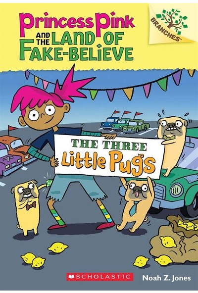 The Three Little Pugs (Princess Pink and the Land of Fake-Believe 3) - Noah Jones