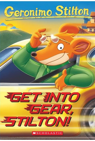 Get Into Gear Stilton (Geronimo Stilton 54) - Geronimo Stilton