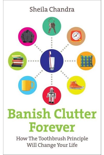 Banish Clutter Forever - Sheila Chandra