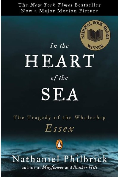 In the Heart of the Sea: The Tragedy of the Whaleship Essex - Nathaniel Philbrick