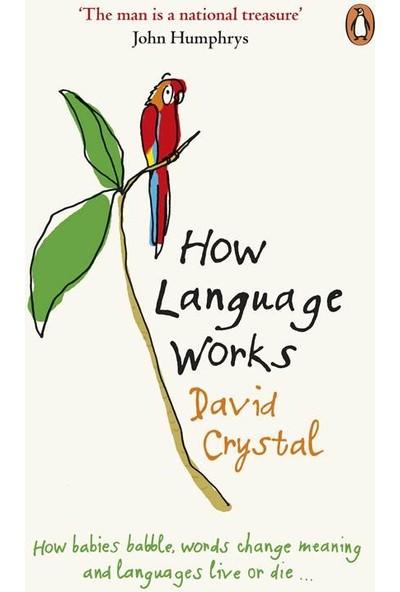 How Language Works - David Crystal