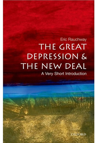 The Great Depression and New Deal: A Very Short Introduction - Eric Rauchway