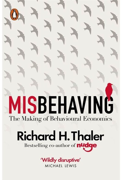 Misbehaving: The Making Of Behavioral Economics - Richard Thaler