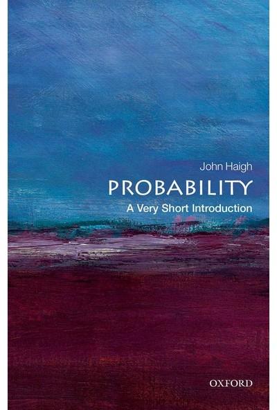 Probability: A Very Short Introduction - John Haigh
