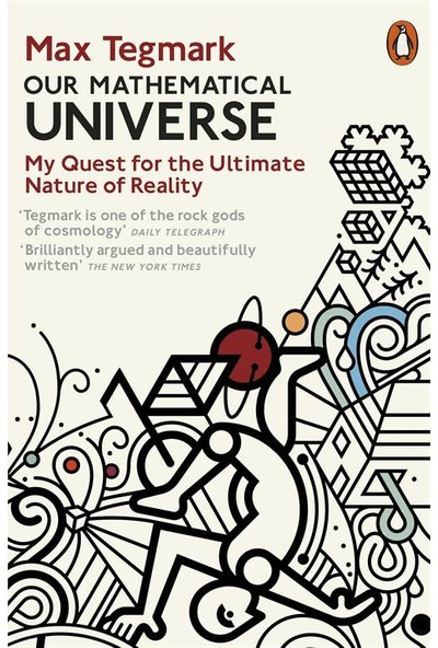 Our Mathematical Universe: My Quest for the Nature of Reality - Max Tegmark