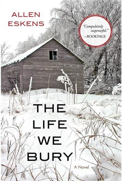 The Life We Burry - Allen Eskens