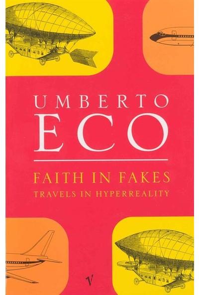 Faith in Fakes - Umberto Eco
