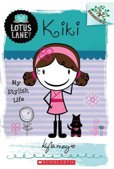 Kiki: My Stylish Life (Lotus Lane 1) - Kyla May