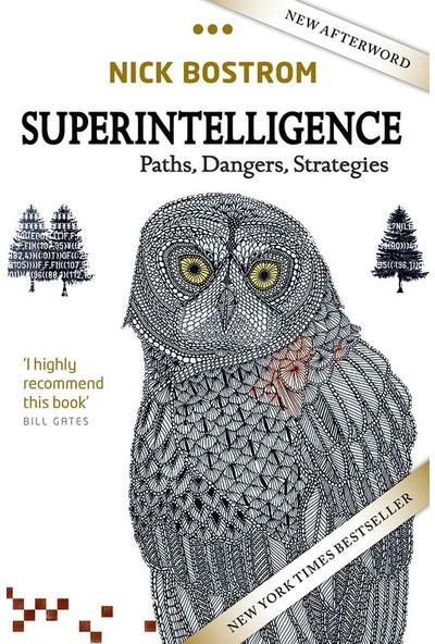 Super Intelligence: Paths, Dangers, Strategies - Nick Bostrom