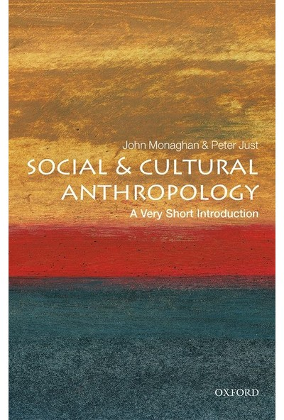 Social and Cultural Anthropology: A Very Short Introduction - John Monaghan