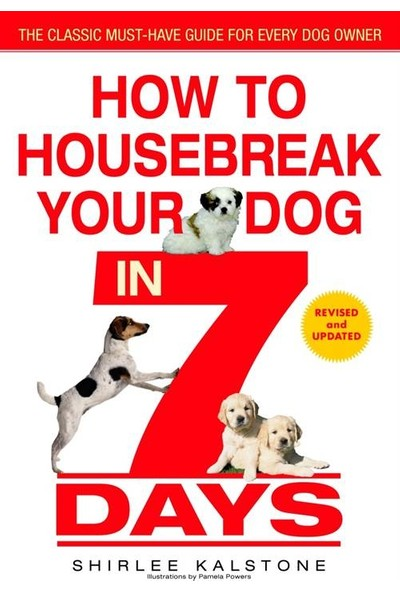 How to Housebreak Your Dog in 7 Days - S. Kalstone