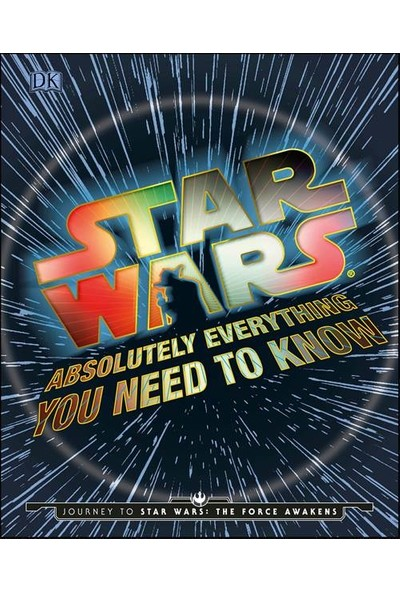 Star Wars: Absolutely Everything You Need - Adam Bray