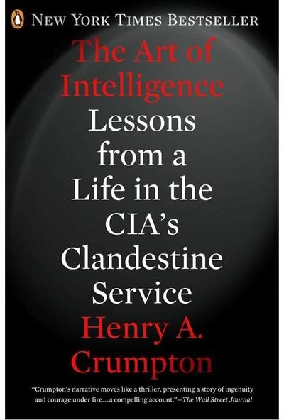 The Art of Intelligence - Henry A. Crumpton