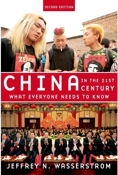 China in 21st Century: What Everyone Needs to Know - Jeffrey N. Wasserstrom