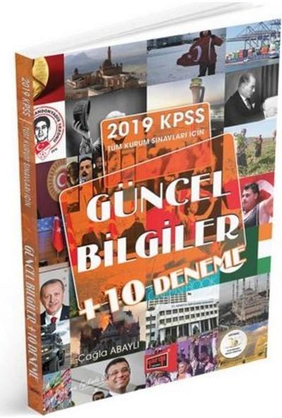 Yargı Yayınevi 2019 KPSS Tüm Kurum Sınavları İçin Güncel Bilgiler + 10 Deneme - Çağla Abaylı