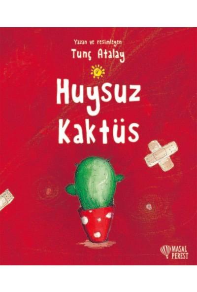 Huysuz Kaktüs - Tunç Atalay