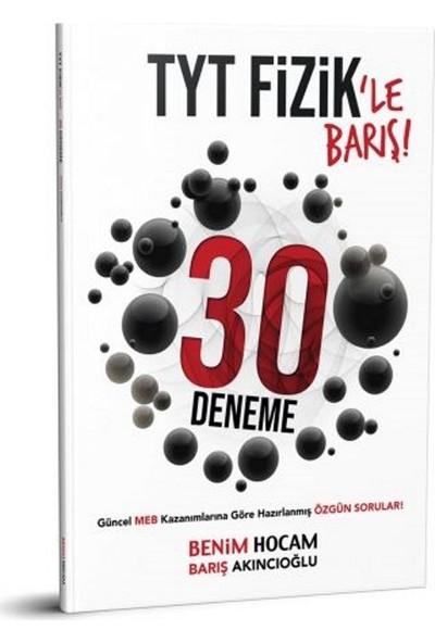 Benim Hocam Yayınları TYT Fizik 30 Deneme - Barış Akıncıoğlu