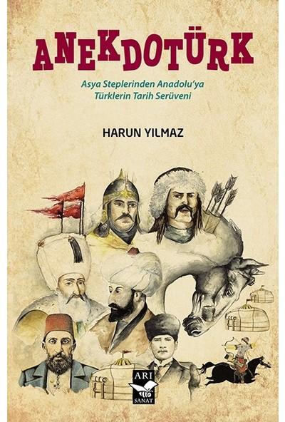 Anekdotürk Asya Steplerinden Anadolu'ya Türklerin Tarih Serüveni - Harun Yılmaz
