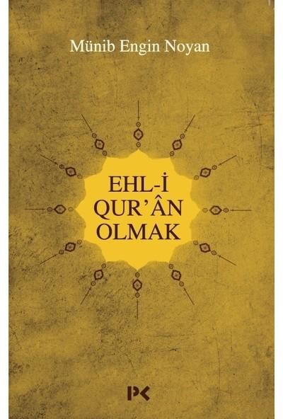 Ehli Qur'an Olmak - Münib Engin Noyan
