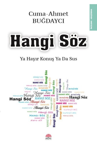 Hangi Söz Ya Hayır Konuş Ya Da Sus - Cuma - Ahmet Buğdaycı