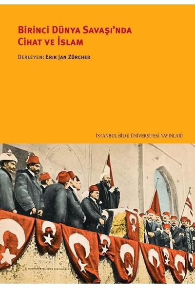 Birinci Dünya Savaşı'nda Cihat Ve İslâm - Erik Jan Zürcher