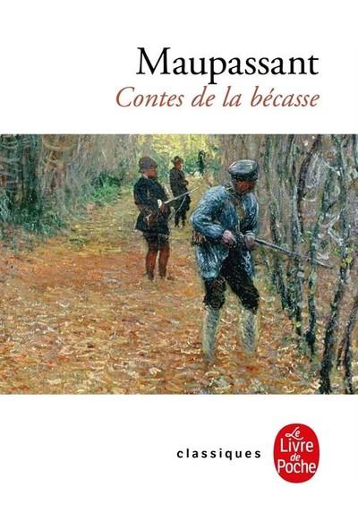 Contes De La Becasse - Guy de Maupassant