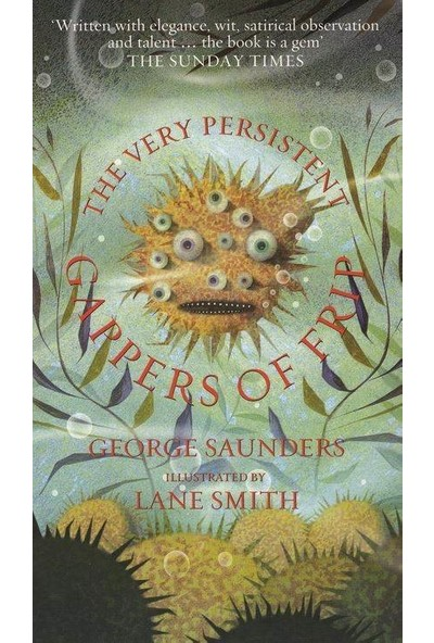 The Very Persistent Gappers Of Frip - George Saunders