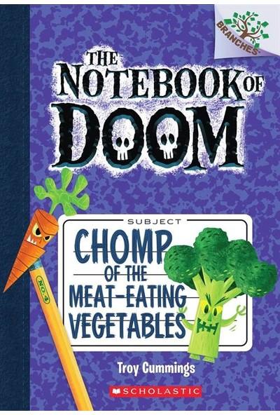 Chomp Of The Meat-Eating Vegetables (The Notebook Of Doom 4) - Troy Cummings