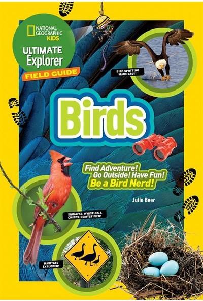 National Geographic Ultimate Explorer: Birds - Julie Beer