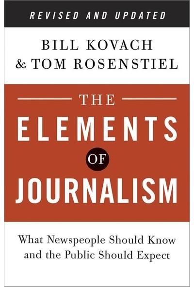 The Elements Of Journalism - Bill Kovach/Tom Rosenstiel