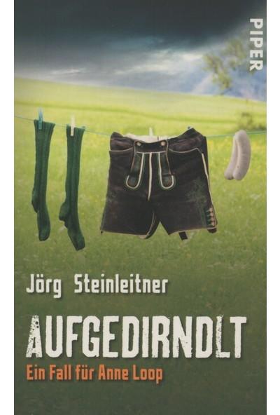 Aufgedirndlt - Jörg Steinleitner