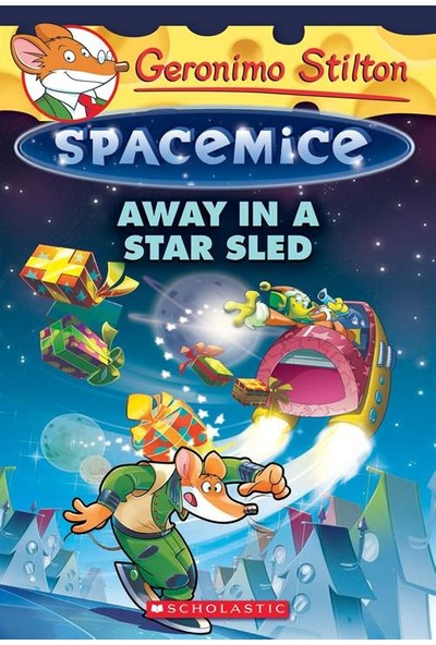 Away In A Star Sled (Spacemice 8) - Geronimo Stilton