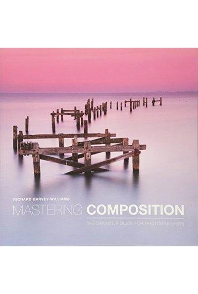 Mastering Composition - Richard Garvey-Williams